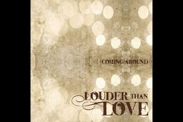 Louder than Love - Coming Around