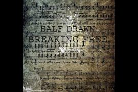 Half Drawn - Breaking Free